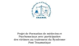 URAMEL : Projet de Formation de médecins et Psychosociaux avec participation des victimes au traitement du Syndrome Post Traumatique