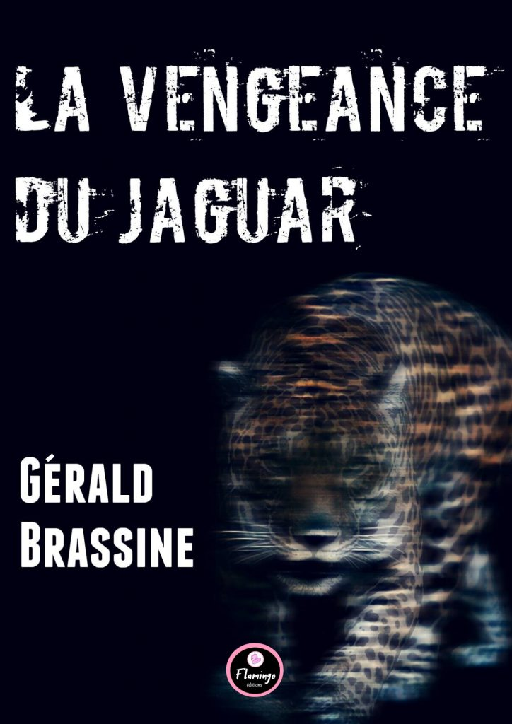 La vengeance du Jaguar, Gérald Brassine, Flamingo Editions