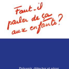Prévenir, détecter et gérer les abus sexuels subis par les enfants ebook version française